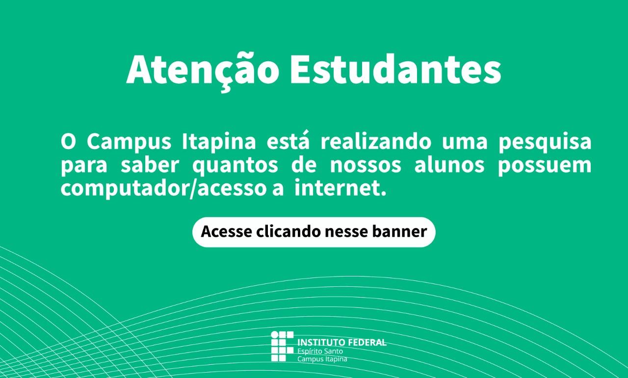 Pesquisa de Acesso à Internet para Estudantes do Campus Itapina