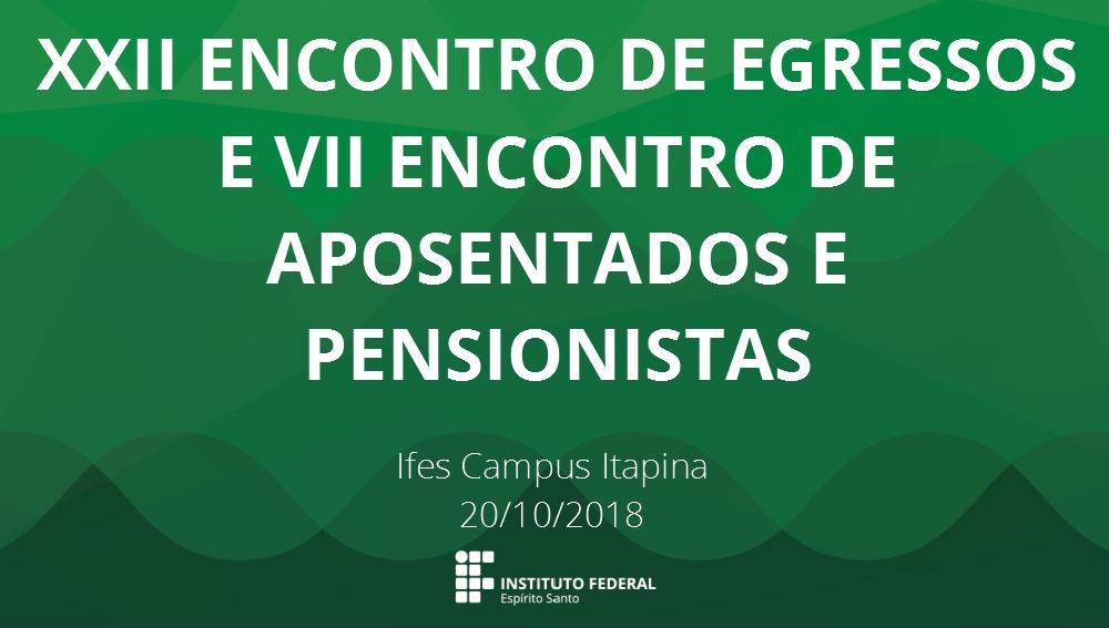 Campus Itapina promoverá o Encontro de Egressos, Aposentados e Pensionistas