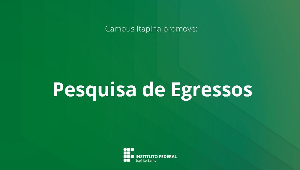 Campus Itapina Realiza Pesquisa com Egressos