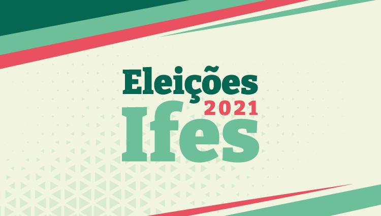 Saiba tudo sobre as Eleições 2021 do Ifes