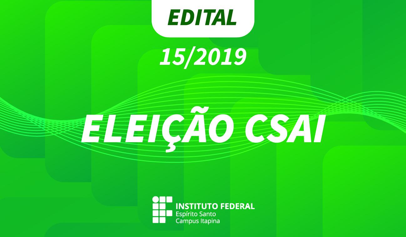 Edital nº 15/2019 - Eleição dos Representantes da CSAI