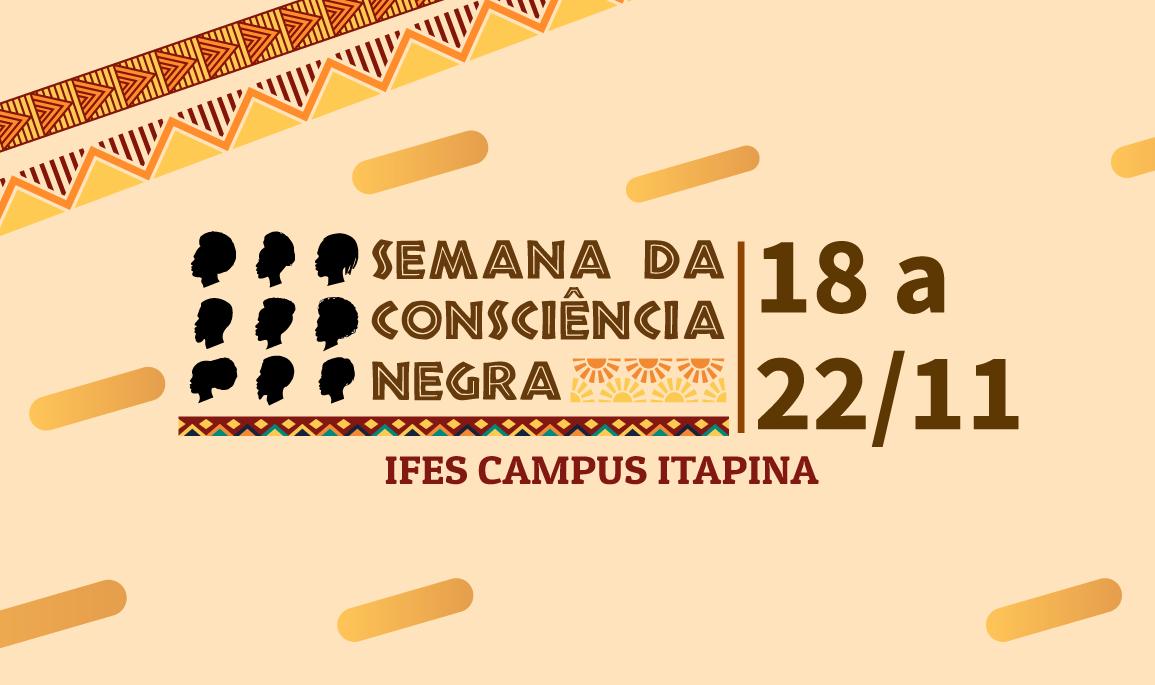 Semana da Consciência Negra no Campus Itapina